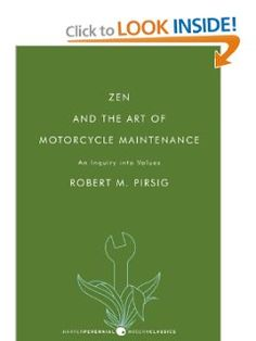 Zen and the Art of Motorcycle Maintenance: An Inquiry into Values: Robert M. Pirsig: 9780061673733: Amazon.com: Books