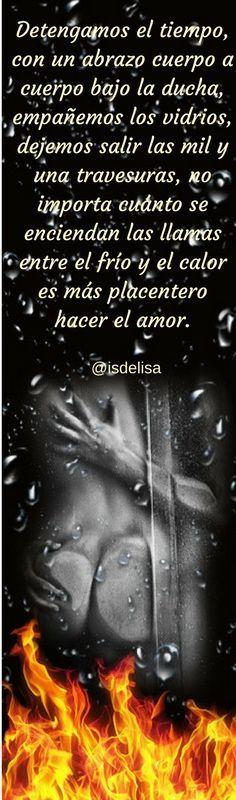 Agua y Fuego... #relatos #relatoseróticos #romantic #frases #poemas #letras #pensamientos #amorprohibido #romanceperfecto #amantesdeletras #romance #amor #pasión #deseo #expresaloquesientes #ontheblog #like4like #likeforlike #blogger