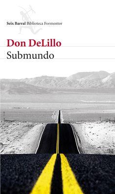 Submundo / Don Delillo