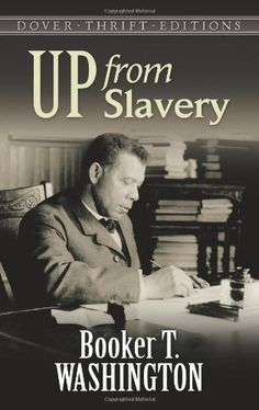 Up from Slavery (Dover Thrift Editions) by Booker T. Washington http://www.amazon.com/dp/0486287386/ref=cm_sw_r_pi_dp_1VjOtb101WMYYZD4