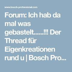 Forum: Ich hab da mal was gebastelt......!!! Der Thread für Eigenkreationen rund u   Bosch Professional
