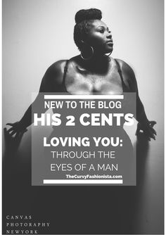 NEW TO THE BLOG: His Two Cents- Loving You, Through the Eyes of a Man