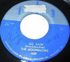 1956 DOO WOP 45 Rpm The Moonglows SEE SAW / WHEN I'M WITH YOU On Chess 1629.. The Moonglows were among the most important R&B groups of the 1950s, despite the fact that they only had a handful of hits among fewer than 50 recorded songs, in a history that lasted just six years, in sharp contrast to such acts as the Orioles and the Drifters, who were together across decades and recorded huge bodies of work.