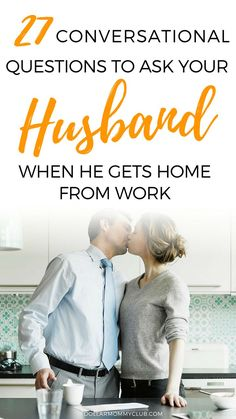 """Is the common question you ask when your husband comes home from work """"how was your day?"""". Mine was too until I realized that asking """"how was your day"""" had no value. It is important to have a real conversation in your marriage. Here are 27 conversational questions to ask your husband when he gets home from work! conversational questions to ask your husband, marriage questions my husband"""