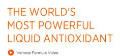 The World's Most Powerful Liquid Antioxidant -- Vemma Formula Video...We love our products, and we're pretty darn sure you'll love them, too! In fact, try them risk-free with our 100% 30 Day Empty Bottle money-back guarantee.