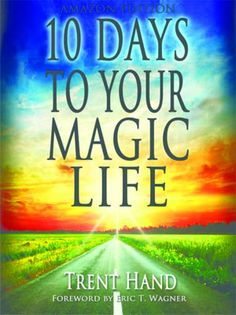 E-book Review: 10 Days To Your Magic Life by Trent Hand