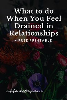 feeling drained in relationships | relationship advice and tips | dealing with feelings