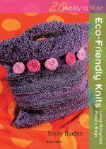 Search Press Books 20 To Make Eco-Friendly Knits Using Recycled Plastic Bags