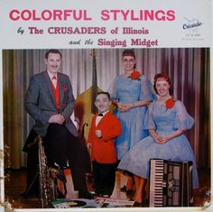 Colorful Stylings by The Crusaders of Illinois and The Singing Midget