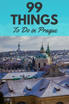 99 Things to do in Prague, Czech Republic. A complete list of the best things to do in Prague!