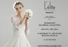 Bridal Collections, May 6th - 8th, at @leliteboutique , 14 Newbury St. 2nd Floor, #Boston, MA 02116, USA. Call to book an appointment +1 617 424 1010