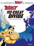 ASTERIX AND THE GREAT DIVIDE 25:GOSCINNY, RENE & UDERZO, ALBERT