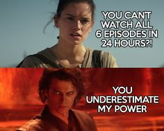 It's now seven episodes with a story between 3 and 4 and if you really want to get ambitious you watch the clone wars series and Star Wars rebels. Of course you add those two and there really isn't a way to watch all of them in Unless you can time travel. Star Wars Rebels, Sw Rebels, Star Wars Personajes, Star Wars Jokes, Starwars, Movie Marathon, Chef D Oeuvre, The Force Is Strong, Humor Grafico