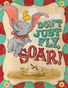 Eureka 837004 Dumbo soar x posters design is printed on one side of a heavy weight card stock and can be re-used for many years. x Dumbo soar Disney Pixar, Deco Disney, Disney Theme, Disney Love, Disney Magic, Circus Theme Classroom, Disney Classroom, School Classroom, Dumbo Quotes