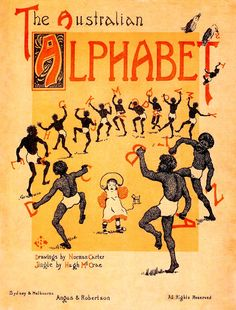 THE AUSTRALIAN ALPHABET written in rhyme by Hugh McCrae & illustrated by Norman Carter. Angus & Robertson Melbourne 1920. From Bottersnikes & other lost things by Juliet O'Conor (2009) (please follow minkshmink on pinterest) #theaustralianalphabet #australianretro #aboriginee #childrensbook