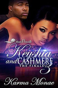 Keyshia and Cashmere 3: The Finale - Kindle