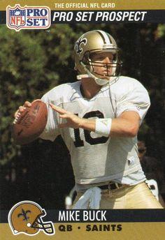 1990 NFL Pro Set Football Card Prospect Saints Mike Buck Football Trading Cards, Football Cards, Manning Nfl, Saints Players, New Orleans Saints Football, Best Football Team, Nfl Season, Sports Figures, Trading Card Database