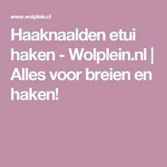 Haaknaalden etui haken - Wolplein.nl   Alles voor breien en haken!