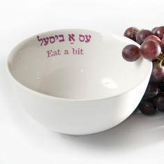 Yiddish Saying Bowl - Eat A Bit (gift for seder host)