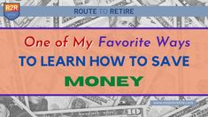 One of My Favorite Ways To Learn How To Save Money - Route to Retire Retirement Quotes, Early Retirement, Money Tips, Money Saving Tips, Cell Phone Plans, Managing Money, Finance Blog, Get Out Of Debt, Financial Tips