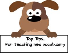 Top Tips for teaching new vocabulay - advice for schools and parents.