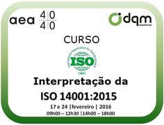 Interpretação da  ISO 14001:2015 Curso   INSCRIÇÕES:http://www.aea.com.pt/home/ficha/165  Mais informações disponíveis em  http://www.aea.com.pt/admin/files/eventos/Circular_4_2016_Curso_ISO_14001_2015.pdf ou www.aea.com.pt ou contacte-nos pelo email info@aea.com.pt