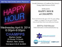 Jewish Federation of Southern New Jersey's Young Adult Division (YAD) invites you to:  HAPPY HOUR at CHAMPPS  If you are between the ages of 25-45, post college, single, or coupled- you are part of YAD!  Join us and Share this event with your friends, this event is especially for the recently post college members of YAD.  RSVP to YAD Director Haleh Rabizadeh at hrabizadeh@jfedsnj.org  Special $1.00 off all drinks!