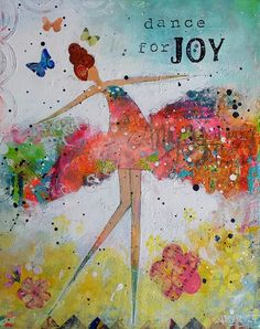 Dance for joy, Painting by Redhead Art Redhead Art, Artist Gallery, Schmidt, Mixed Media Art, Dancer, Vibrant, Joy, Artwork, Cute