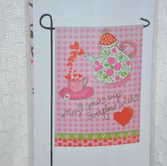 Garden Flag May Your Cup Over Flow with Love Tea Party Bridal Shower New