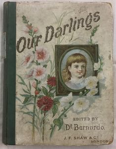 Our Darlings - Literature about and by British Home Children.