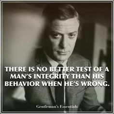 Amen to this!! He is never wrong if you let him tell it!! He is quick to turn it around some way!! Integrity Quote www.gentlemans-essentials.com Integrity Quotes, Dignity Quotes, Man Up Quotes, Quotes For Men, Quotes To Live By, Love Quotes, Unique Quotes, Relationships, Relationship Quotes