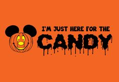 Mickey Halloween I'm Just Here For The Candy Party Shirt Mickey Halloween Party, Disney Halloween, Scary Halloween, Halloween Ideas, Cute Fall Wallpaper, Halloween Wallpaper, Christmas Wallpaper, Halloween Facebook Cover, Cute Disney Pictures