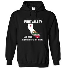 Pine Valley California It's Where My Story Begins T-Shirts, Hoodies. ADD TO CART ==► https://www.sunfrog.com/LifeStyle/Pine-Valley-California-Its-Where-My-Story-Begins-Special-Tees-2015-1462-Black-13030136-Hoodie.html?id=41382