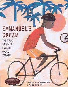 Emmanuel's Dream - The True Story of Emmanuel Ofosu Yeboah (Hardcover) / Author: Laurie Ann Thompson / Illustrator: Sean Qualls ; Human geography / peoples of the world, Geography, Geography & environment, Children's & Educational, Books Growth Mindset Book, Inspiration For Kids, Read Aloud, The Book, True Stories, Kids Stories, New Books, Childrens Books, Picture Books
