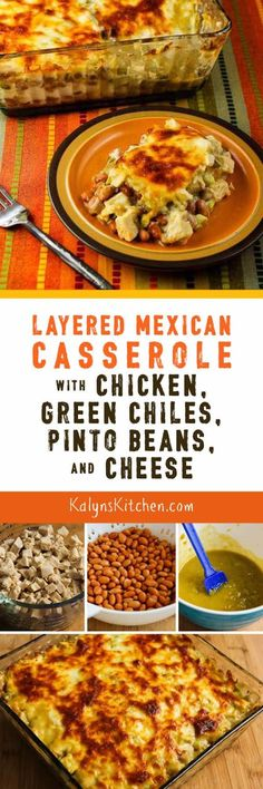This Layered Mexican Casserole with Chicken, Green Chiles, Pinto Beans, and Cheese is a delicious healthier casserole for family dinner that's low-glycemic, gluten-free, and South Beach Diet friendly!  [found on KalynsKitchen.com]