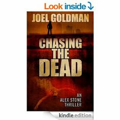 Chasing The Dead (An Alex Stone Thriller) by Joel Goldman: Set in KC