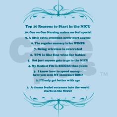 Top 10 reasons for a stay in the NICU. for my precious little premies we care for!! so cute!