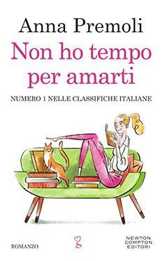 Leggo Rosa: Non ho tempo per amarti di Anna Premoli