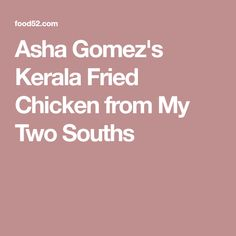 Asha Gomez's Kerala Fried Chicken from My Two Souths