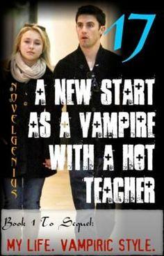 17, A New Start As A Vampire With A Hot Teacher - Chapter 44 - NovelGenius