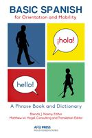 "Basic Spanish for Orientation and Mobility is a user-friendly, valuable tool for communicating O&M instruction to students who primarily speak Spanish. (Image: Basic Spanish for Orientation and Mobility: A Phrase Book and Dictionary cover shows silhouettes of people walking using white canes. One speech bubble shows ""hello!"" and the other shows ""¡hola!"")"