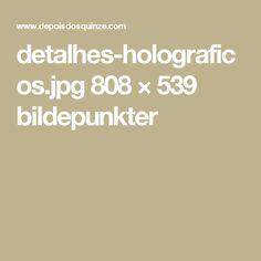 detalhes-holograficos.jpg 808 × 539 bildepunkter