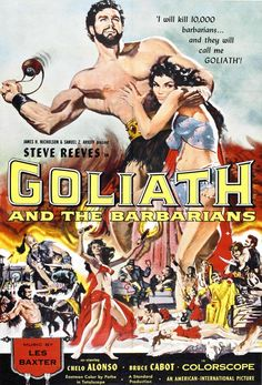 Goliath and the Barbarians Steve Reeves, Chelo Alonso, Bruce Cabot ~ Directed by Carlo Campogalliani Steve Reeves, Classic Movie Posters, Movie Poster Art, Classic Movies, Epic Movie, Film Movie, Epic Film, Vintage Movies, Vintage Posters