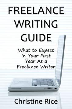 Freelance Writing Guide eBook Originally Published 10/27/13