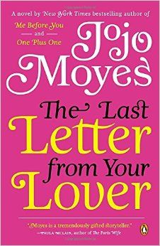 The Last Letter from Your Lover: A Novel: Jojo Moyes: 9780143121107: Amazon.com: Books
