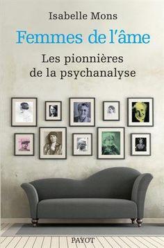 Femmes de l'âme : les pionnières de la psychanalyse | Isabelle Mons. Auteur