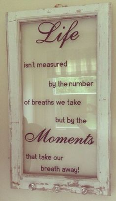 Old frame with quote,this was i first one i did. - Home Decor Ideas Old Window Crafts, Old Window Projects, Vinyl Projects, Projects To Try, Window Signs, Window Art, Window Frames, Window Ideas, Window Screens