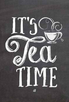 LostBumblebee 2014 It's Tea Time - Free Printable Tea Time Quotes, Tea Quotes, Tee Kunst, Café Chocolate, Cuppa Tea, Teas Tea, My Cup Of Tea, Chalkboard Art, High Tea
