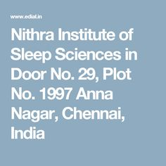 Nithra Institute of Sleep Sciences in Door No. Plot No. Distance Education Courses, Chennai, Anna, Sleep, Science