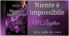 """Recensione """"Niente è Impossibile"""" #4 di M.Leighton"""